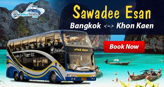 Sawadee Esan offers bus services between Bangkok and Khon Kaen / Bueng Kan