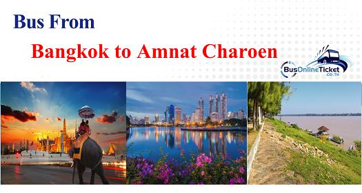 Bus from Bangkok to Amnat Charoen