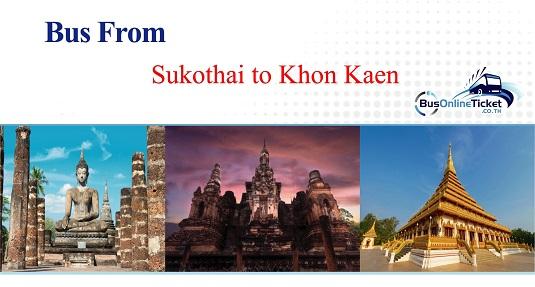 Bus from Sukhothai to Khon Kaen