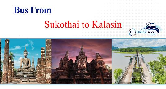 Bus from Sukhothai to Kalasin
